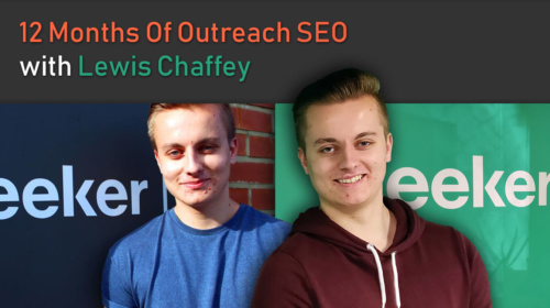 12 Months Of Outreach & SEO With Lewis Chaffey