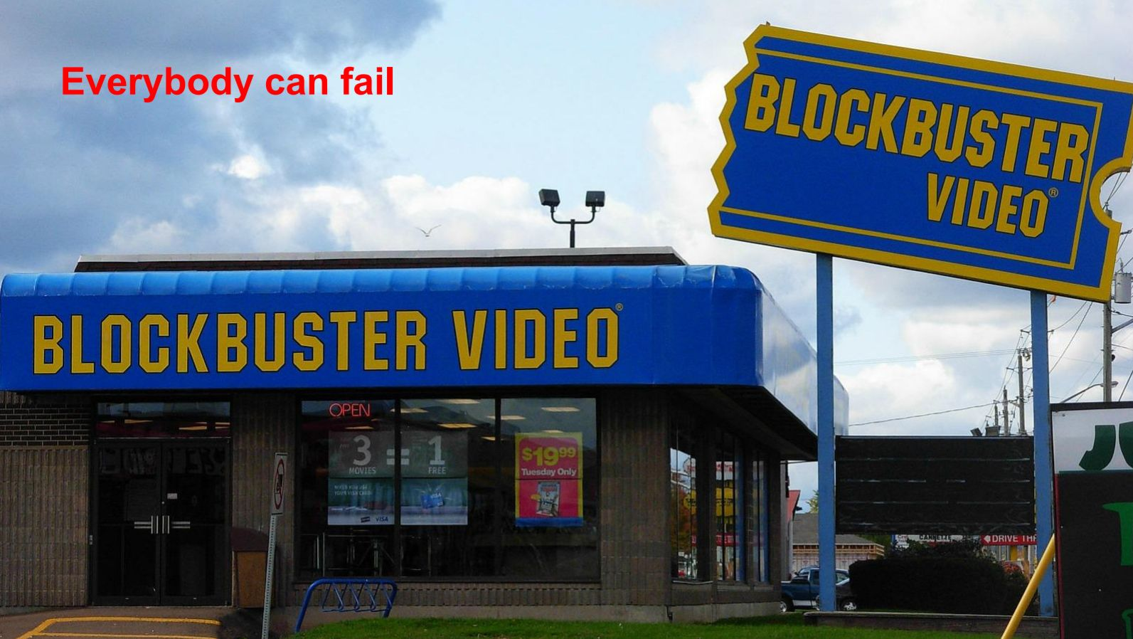An image of a Blockbuster store illustrates the point that any business can fail.
