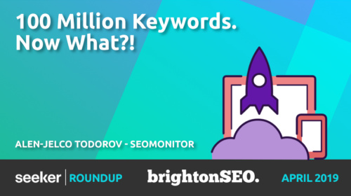 100 million keywords. Now what?! – Alen-Jelco Todorov