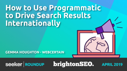 How To Use Programmatic To Drive Search Results Internationally – Gemma Houghton