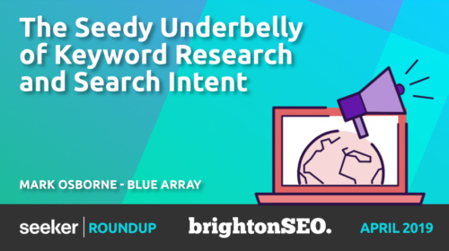 The Seedy Underbelly of Keyword Research and Search Intent - Mark Osborne