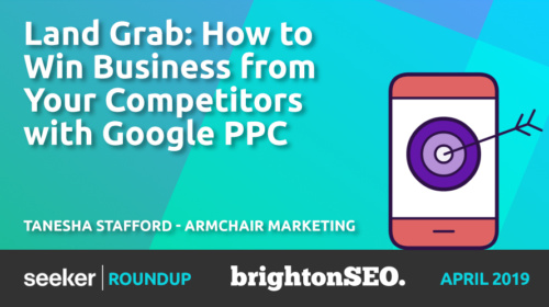 How To Win Business From Your Competitors With Google PPC – Tanesha Stafford